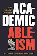 Academic Ableism (Corporealities: Discourses Of Disability)