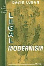 Legal Modernism (Law Meaning and Violence Paperback)