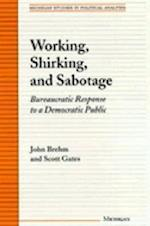Working, Shirking, and Sabotage (Michigan Studies in Political Analysis Paperback)