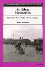 Shifting Memories (Social History Popular Culture Politics in Germany)