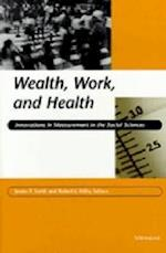 Wealth, Work, and Health af F. Thomas Juster, James P. Smith Jr., Robert James Willis