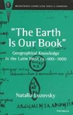 The Earth Is Our Book (Recentiores: Later Latin Texts and Contexts)
