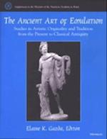The Ancient Art of Emulation (The Papers and Monographs of the American Academy in Rome)