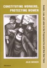 Constituting Workers, Protecting Women