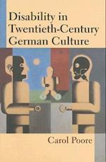 Disability in Twentieth-Century German Culture (Corporealities: Discourses Of Disability)