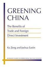 Greening China (Michigan Studies in International Political Economy)