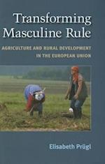 Transforming Masculine Rule