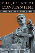 The Justice of Constantine (Law and Society in the Ancient World)