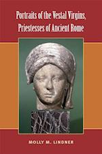 Portraits of the Vestal Virgins, Priestesses of Ancient Rome