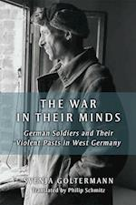 The War in Their Minds (Social History Popular Culture Politics in Germany)