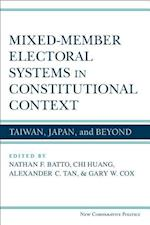 Mixed-Member Electoral Systems in Constitutional Context (New Comparative Politics)