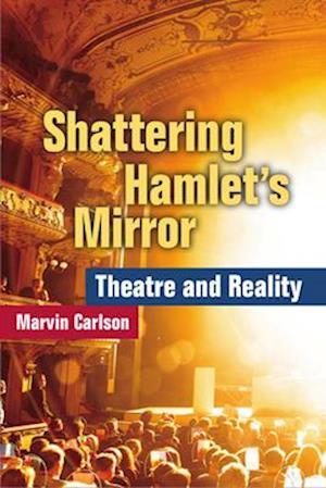 Shattering Hamlet's Mirror