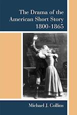 The Drama of the American Short Story, 1800-1865