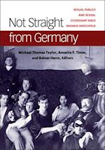 Not Straight from Germany (Social History, Popular Culture, And Politics In Germany)