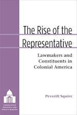 The Rise of the Representative (Legislative Politics and Policy Making)