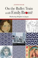 On the Bullet Train with Emily Bronte