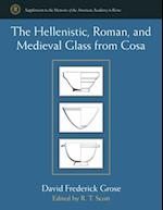 The Hellenistic, Roman, and Medieval Glass from Cosa (Supplements to the Memoirs of the American Academy in Rome)