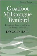 Goatfoot Milktongue Twinbird (Poets on Poetry (Paperback))