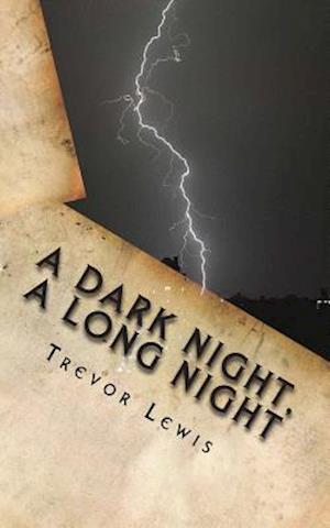 Bog, paperback A Dark Night, a Long Night af Trevor Lewis