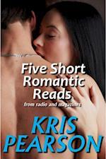 Five Short Romantic Reads af Kris Pearson
