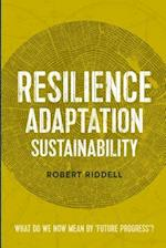 Resilience, Adaptation, Sustainability