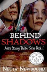 Behind Shadows