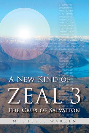 Bog, hæftet A New Kind of Zeal 3: The Crux of Salvation af Michelle Warren