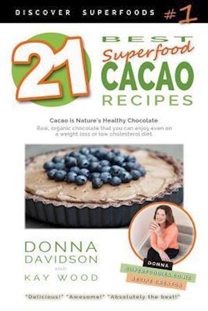 Bog, paperback 21 Best Superfood Cacao Recipes - Discover Superfoods #1 af Donna Davidson