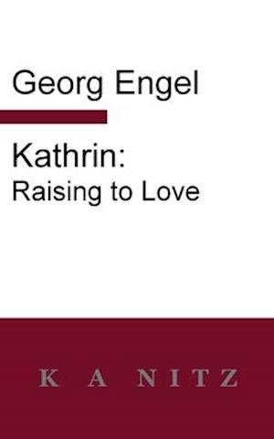 Kathrin: Raising to Love