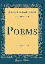 Poems (Classic Reprint) af Fannie Caldwel Gilbert