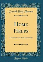 Home Helps af Carroll Hoyt Thomas