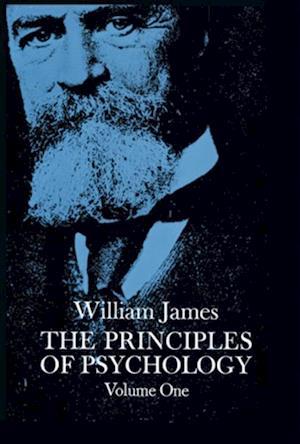 Principles of Psychology, Vol. 1 af William James
