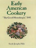 Early American Cookery af Sarah Josepha Hale