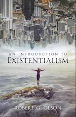 An Introduction to Existentialism af Robert G. Olson