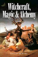 Witchcraft, Magic and Alchemy (Dover Occult)
