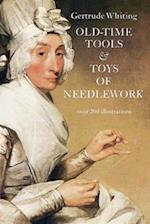Old-Time Tools & Toys of Needlework af Gertrude Whiting