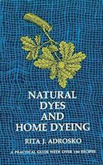 Natural Dyes and Home Dyeing (Dover Pictorial Archives, nr. 281)