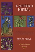 A Modern Herbal, Vol. I (Modern Herbal, nr. 1)