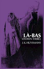 Down There (La-Bas) af J. -K Huysmans, Joris karl Huysmans