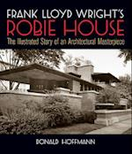 Frank Lloyd Wright's Robie House af Donald Hoffmann