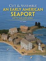 Cut & Assemble an Early American Seaport (Cut Assemble Buildings in H O Scale)