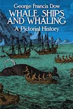 Whale Ships and Whaling (Publication ... of the Marine Research Society, No. 10)