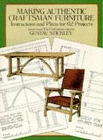 Making Authentic Craftsman Furniture af Gustav Stickley