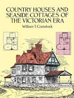 Country Houses and Seaside Cottages of the Victorian Era af William T. Comstock