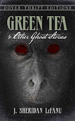 Green Tea and Other Ghost Stories af J. Sheridan Lefanu, Joseph Sheridan Le Fanu