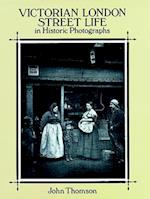 Victorian London Street Life in Historic Photographs af John Thomson, Adolphe Smith, J. Thomson