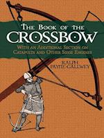 The Book of the Crossbow (Dover Military History, Weapons, Armor)