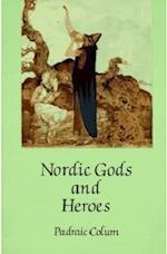 Nordic Gods and Heroes af Padraic Colum