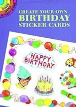 Create Your Own Birthday Sticker Cards [With Stickers]