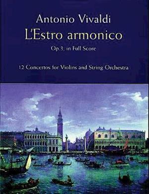 L'Estro Armonico, Op. 3, in Full Score